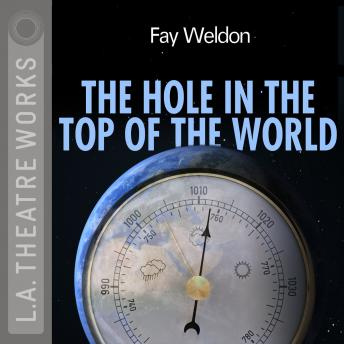 Hole in the Top of the World, Fay Weldon