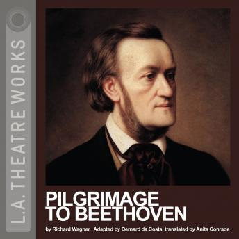 Pilgrimage to Beethoven, Richard Wagner
