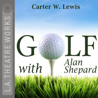 Golf With Alan Shepard, Carter W. Lewis