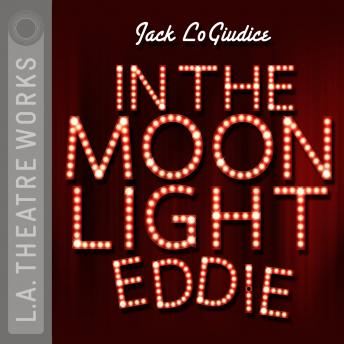 In the Moonlight Eddie, Jack LoGiudice