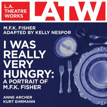 I Was Really Very Hungry: A Portrait of M.F.K. Fisher, M.F.K. Fisher