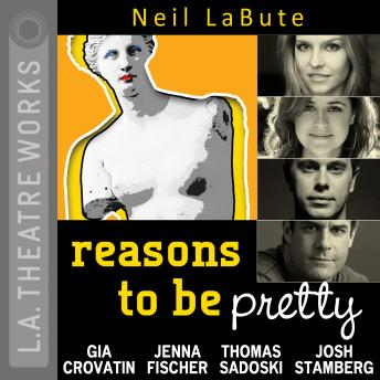 Reasons to be pretty, Neil LaBute