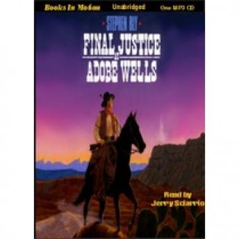 Final Justice at Adobe Wells, Stephen Bly
