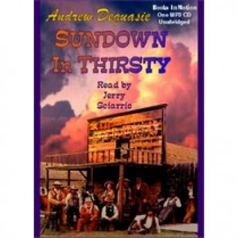 Sundown in Thirsty, Andrew Dequasie