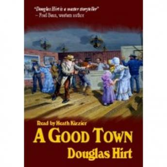 Good Town, Douglas Hirt