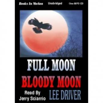 Full Moon Bloody Moon, Lee Driver