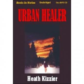 Urban Healer, Heath Kizzier
