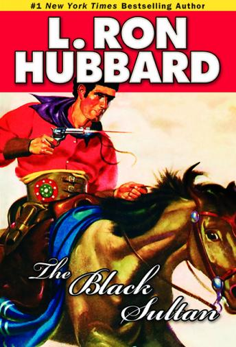 Black Sultan, L. Ron Hubbard