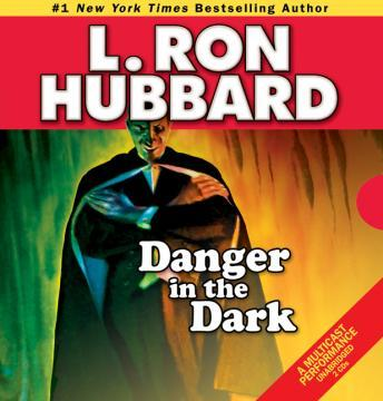 Danger in the Dark, L. Ron Hubbard