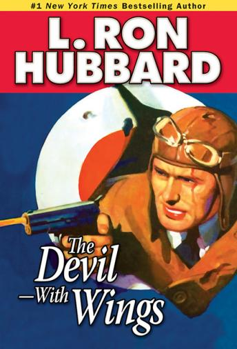 Devil-With Wings: An Epic Tale of Fighter Aircraft and British Spy-Craft in War-Torn China, L. Ron Hubbard