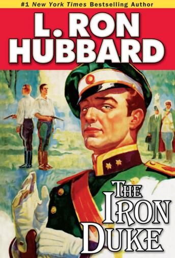 Iron Duke: A Novel of Rogues, Romance, and Royal Con Games in 1930s Europe, L. Ron Hubbard