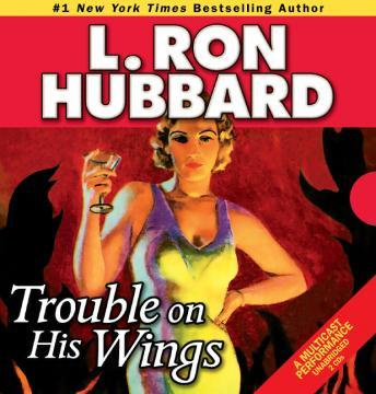 Trouble on His Wings, L. Ron Hubbard
