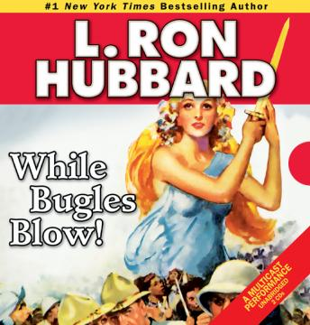 While Bugles Blow!, L. Ron Hubbard
