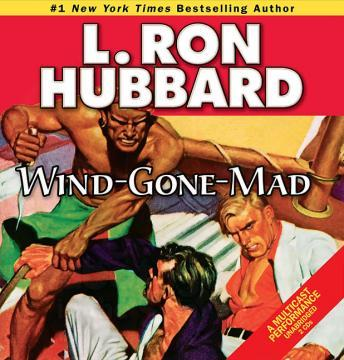 Wind-Gone-Mad, L. Ron Hubbard