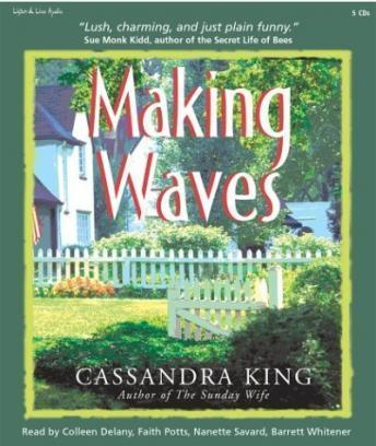 Making Waves, Nanette Savard, Faith Potts, Cassandra King