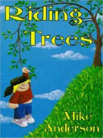 Riding Trees:  Denny & I Stories, Volume I sample.