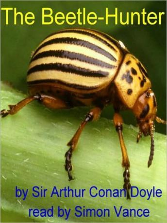 Beetle-Hunter, Sir Arthur Conan Doyle