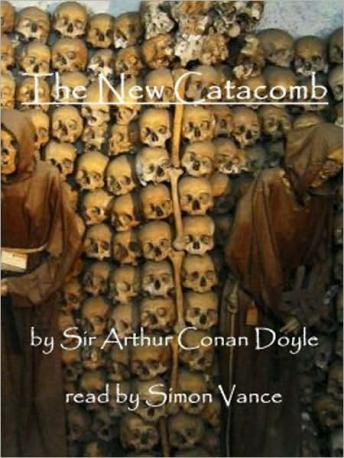 New Catacomb, Sir Arthur Conan Doyle