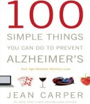 Download 100 Simple Things You Can Do To Prevent Alzheimer's by Jean Carper
