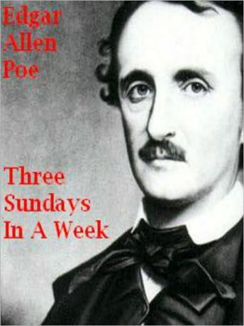 Three Sundays In A Week, Edgar Allan Poe