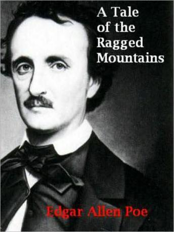 A Tale of the Ragged Mountains, Edgar Allan Poe