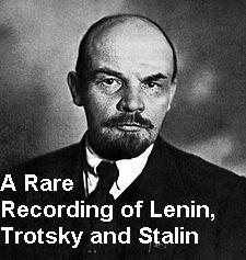 A Rare Recording of Lenin, Trotsky and Stalin, VI Lenin, Leon Trotsky, Josef Stalin