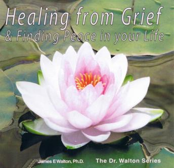 Healing From Grief & Finding Peace In Your Life