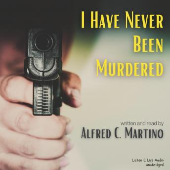 I Have Never Been Murdered, Alfred C. Martino