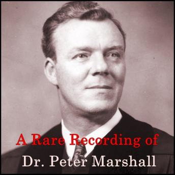 Rare Recording of Dr. Peter Marshall, Dr. Peter Marshall