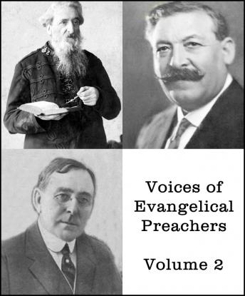 Voices of Evangelical Preachers - Volume 2, William Booth, J. Wilbur Chapman, Gypsy Smith