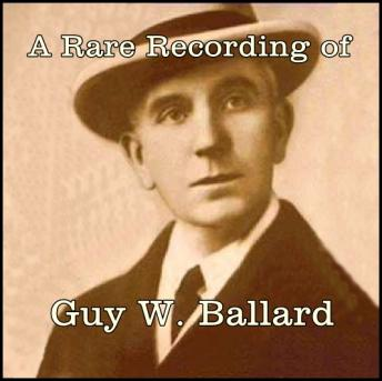 A Rare Recording of Guy W. Ballard