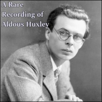 A Rare Recording of Aldous Huxley