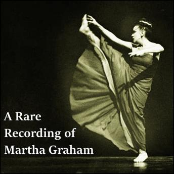 A Rare Recording of Martha Graham
