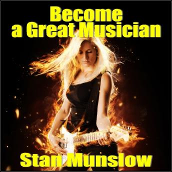 Become A Great Musician, Stan Munslow