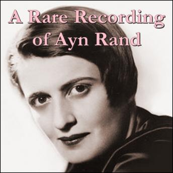 A Rare Recording of Ayn Rand