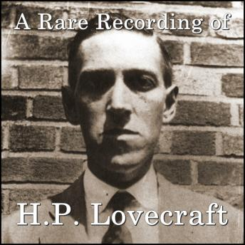a rare recording of hp lovecraft