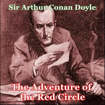 Sherlock Holmes:  The Adventure of the Red Circle, Sir Arthur Conan Doyle