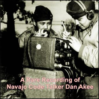 Download Rare Recording of Navajo Code Talker Dan Akee by Dan Akee