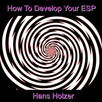 How To Develop Your ESP, Hans Holzer