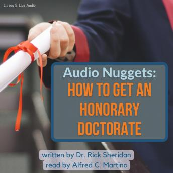 Audio Nuggets: How To Get An Honorary Doctorate, Rick Sheridan