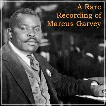 Download Rare Recording of Marcus Garvey by Marcus Garvey