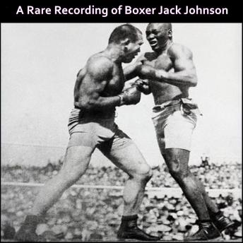 A Rare Recording of Boxer Jack Johnson