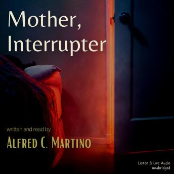 Mother, Interrupter: A Short Story