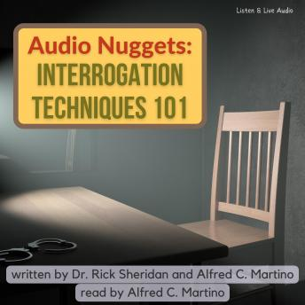 Audio Nuggets: Interrogation Techniques 101