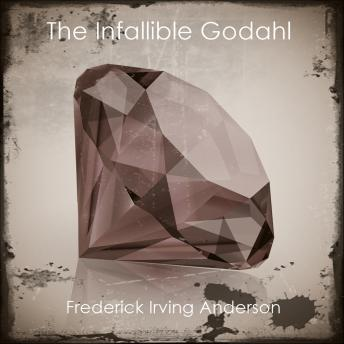 Infallible Godahl, Frederick Irving Anderson