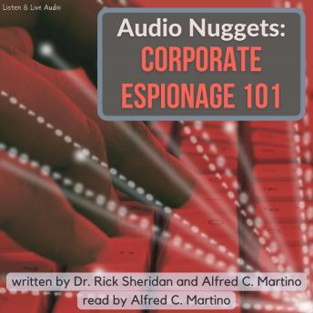 Audio Nuggets: Corporate Espionage 101, Rick Sheridan, Alfred C. Martino