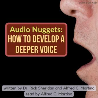 Audio Nuggets: How To Develop A Deeper Voice
