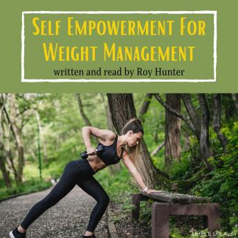 Self Empowerment For Weight Management, Roy Hunter
