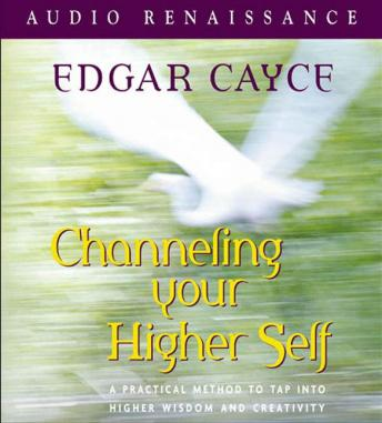 Channeling Your Higher Self, Mark Thurston, Edgar Cayce