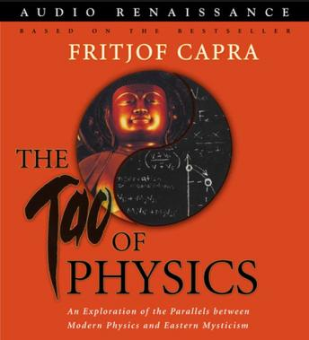 Download Tao of Physics: An Exploration of the Parallels between Modern Physics and Eastern Mysticism by Fritjof Capra